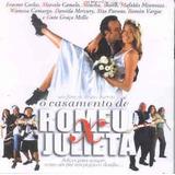 O Casamento De Romeu E Julieta Trilha [cd Original Lacrado]